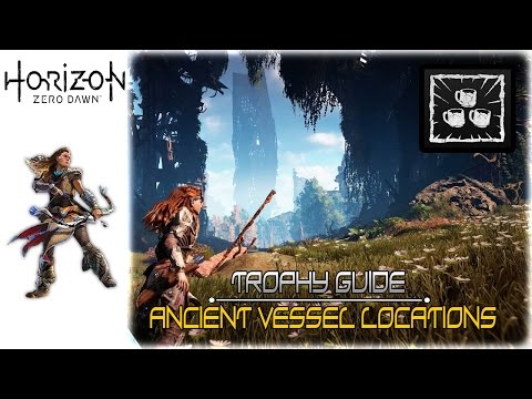 Horizon Zero Dawn - All Ancient Vessel Locations (All Ancient Vessels found Trophy Guide)