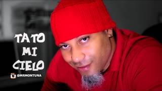 MR MONTUNA  - tato mi cielo - 2015 ( prob. kairo la sinfonía )