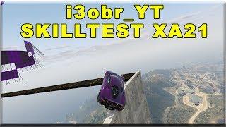 Мой первый скилл тест! i3obr_YT SkillTest XA21 #1. Grand Theft Auto v (Gta 5, ГТА 5)