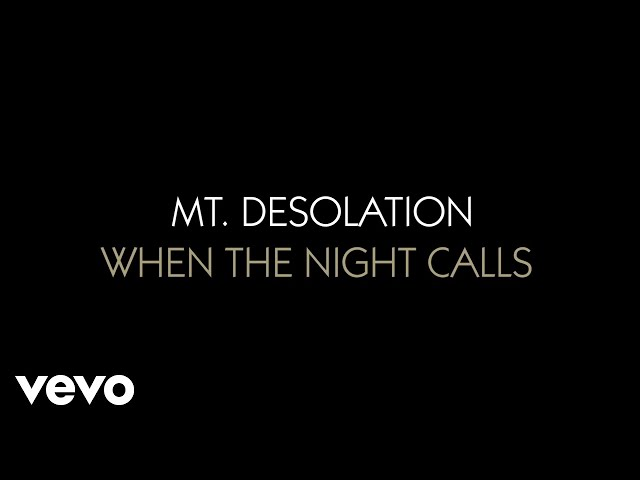 Mt. Desolation - When The Night Calls (Album Trailer)