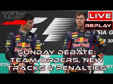 Live Sunday Debate Replay: Possible New Tracks vs Old, Team Orders and Engine Penalties
