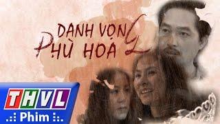 PTC3 ::: DANH VỌNG PHÙ HOA   THVL1   2016 Vietnam   EP 39/39   FULL