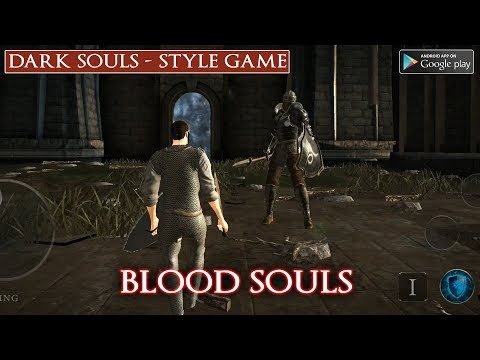 BLOOD SOULS Gameplay Android - Dark Souls Style For Mobile