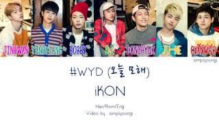 Gambar cover iKON [아이콘] - #WYD [오늘 모해] (Color Coded Lyrics | Han/Rom/Eng)
