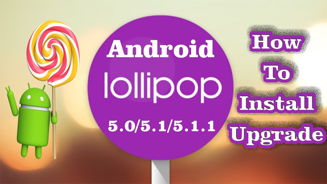 ✓ How to Install Upgrade ANDROID LOLLIPOP 5 0 5 1 5 1 1 Safe Easy Simple EDITED