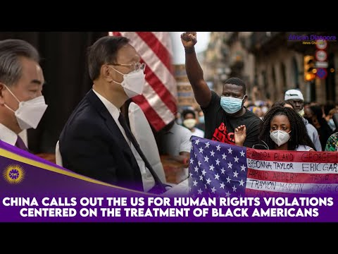 China Calls Out The US For Human Rights Violations Centered On The Treatment Of Black Americans