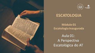 CBTR - Escatologia - Módulo 1 (Aula 1)