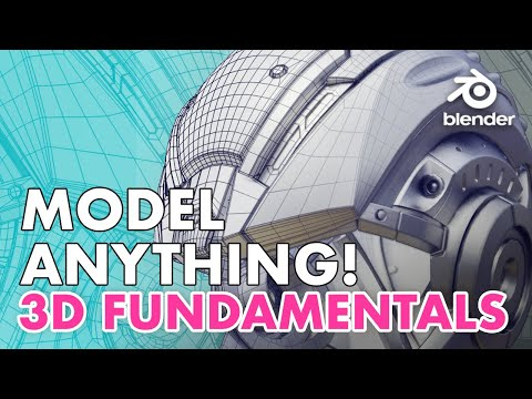 How to Model Anything in 3D - Modeling Fundamentals