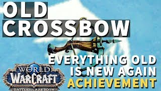 Old Crossbow WoW Everything Old Is New Again Crossbow