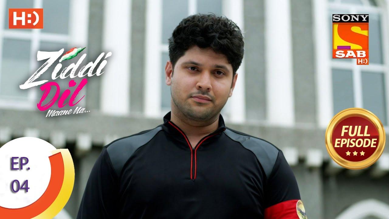 Download Ziddi Dil Maane Na - ज़िद्दी दिल माने ना - Ep 04 - Full Episode - 2nd September, 2021