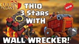 Guaranteed get 3 Star in any TH10 Base with Wall Wrecker    Game Zone