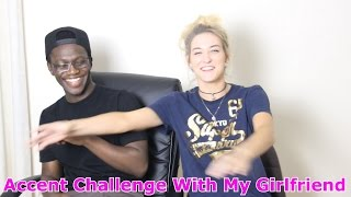 Accent Challenge With My Girlfriend