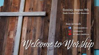 Sunday Worship - August 9th, 2020