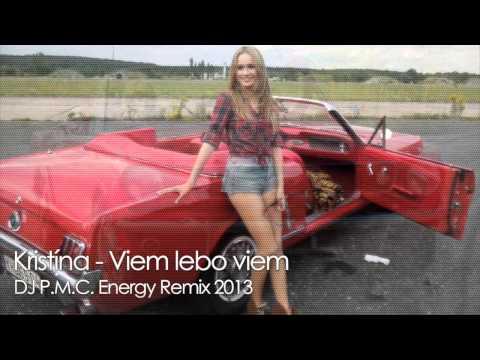 Kristina - Viem lebo viem (DJ PMC Energy Remix 2013)