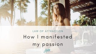 My Story: How I Manifested My Passion