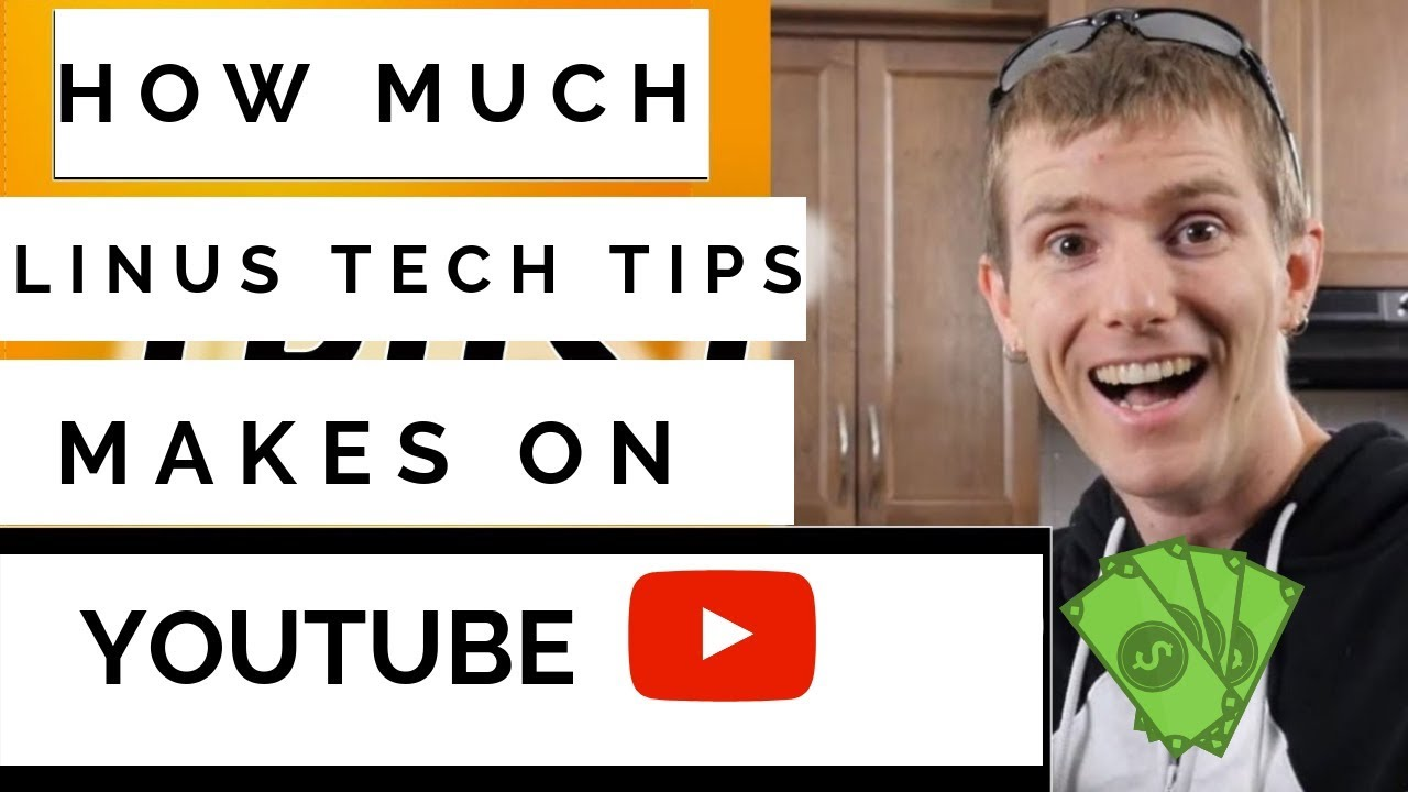 How Much Linus Tech Tips Makes On Youtube Youtube