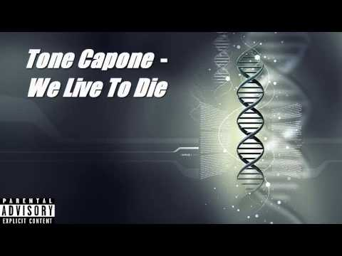 Tone Capone - We Live To Die ft. lil free