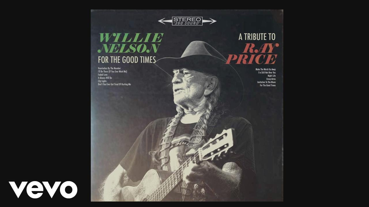 willie-nelson-the-making-of-for-the-good-times-a-tribute-to-ray-price-willienelsonvevo