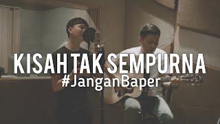 Download lagu JanganBaper Samsons Kisah Tak Sempurna MP3