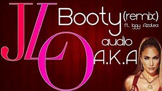Jennifer Lopez - Booty (Remix) feat Iggy Azalea (Official Audio)