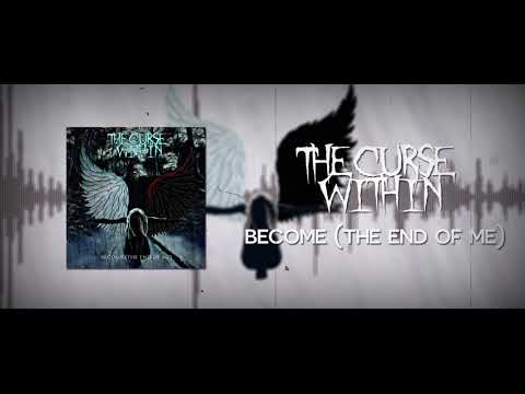 The Curse Within - Become (The End Of Me) - [Audio]