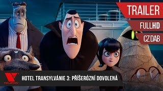 Hotel Transylvánie 3: Příšerózní dovolená (2018) Full HD trailer #2 [CZ DAB]