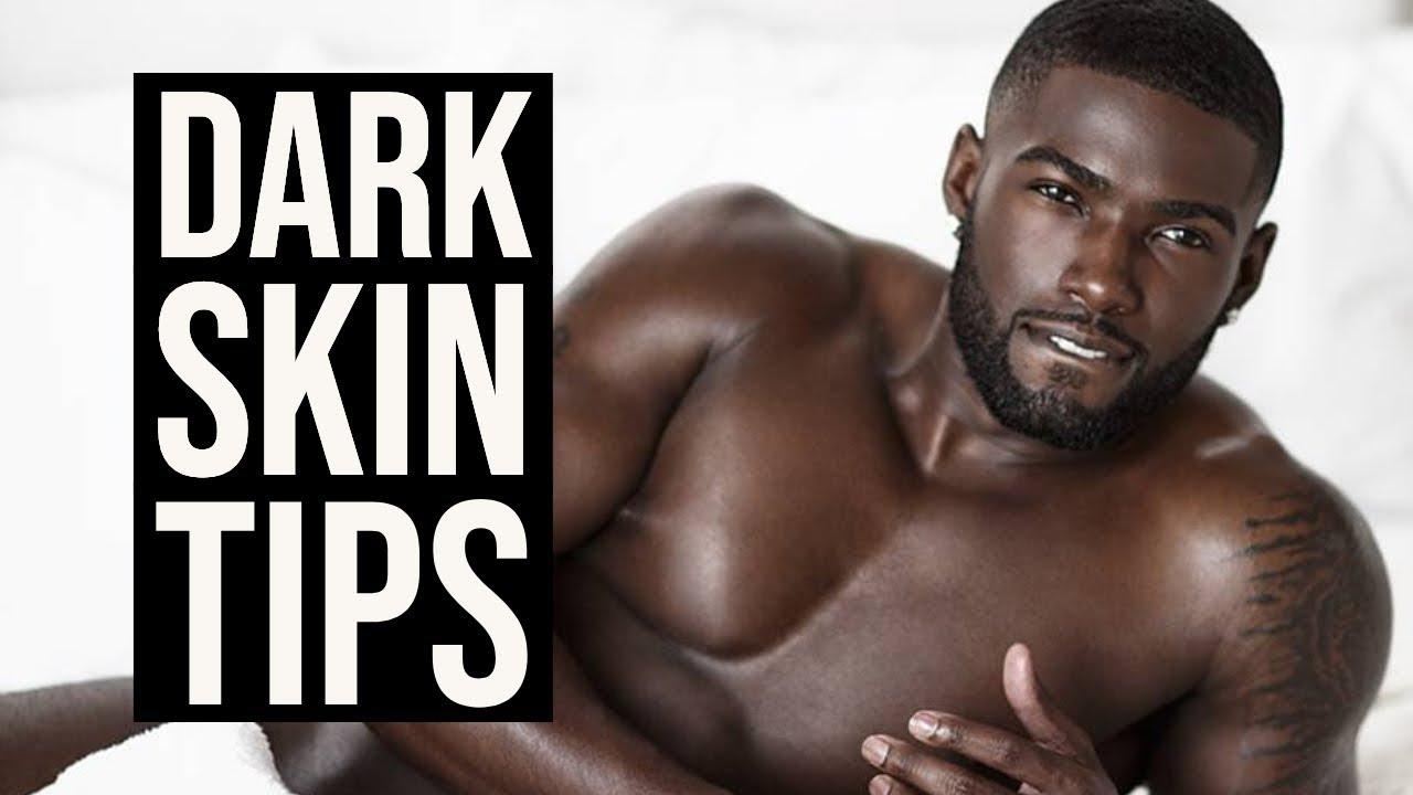 DARK SKIN TIPS