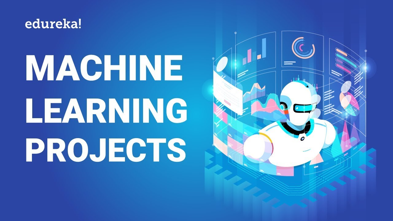 Machine Learning Projects | Machine Learning Project Ideas For Beginners |  Edureka