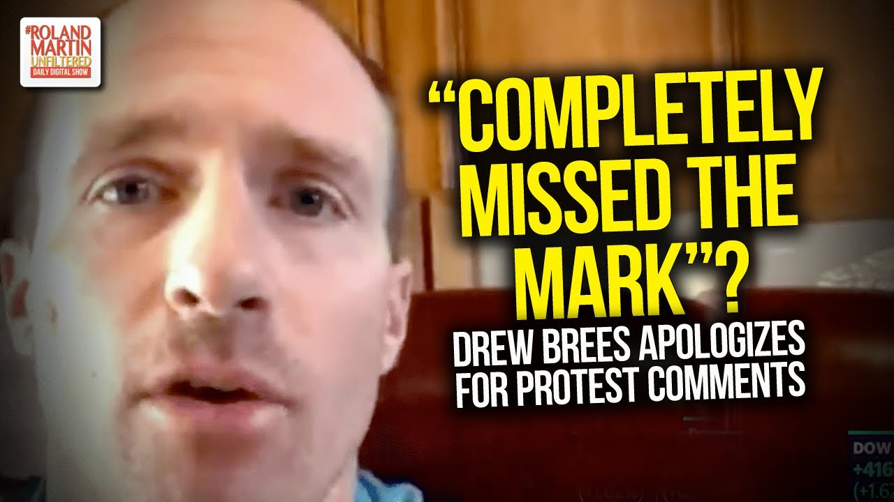 """Completely Missed The Mark""? Drew Brees Apologizes For Protest Comments"
