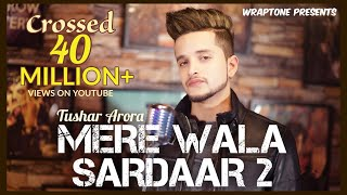 Download lagu Mere Wala Sardaar 2 | Tushar Arora | New Punjabi Songs 2019 | WrapTone
