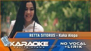 Kaka Alopa (Karaoke) - Retta Sitorus