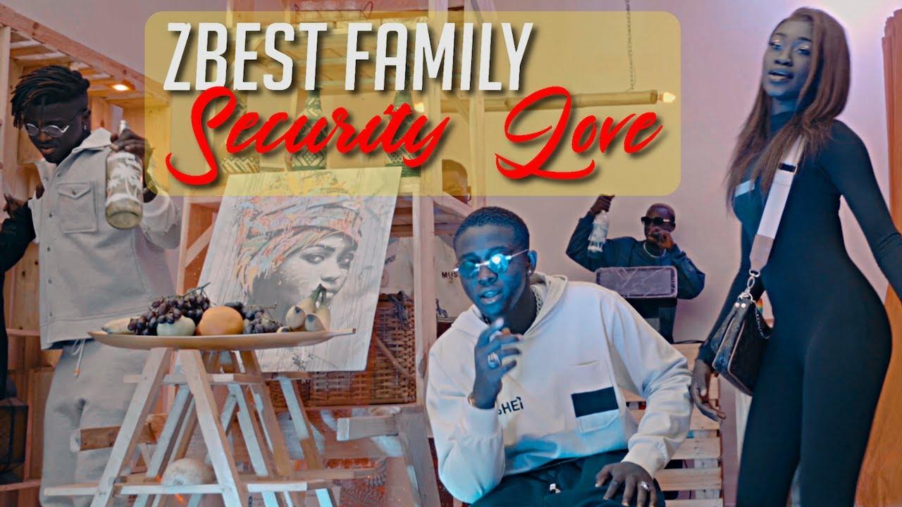 ZBest Family - Security Love - Clip Officiel