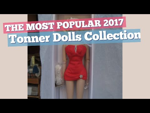 Tonner Dolls Collection // The Most Popular 2017