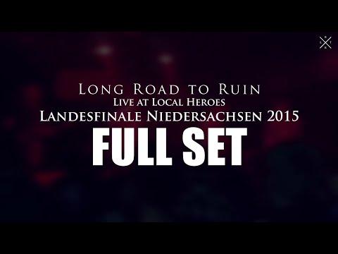 Full Set   Long Road to Ruin - Live at Local Heroes Niedersachsen Landesfinale 2015