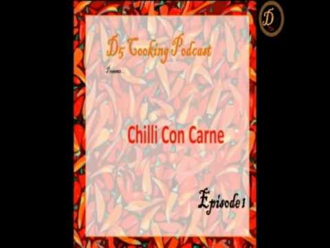 D5 Cooking podcast Episode 1: Chilli Con Carne!