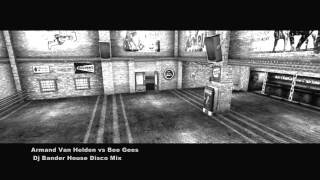 Armand Van Helden vs Bee Gees   Dj Bander House Disco Mix