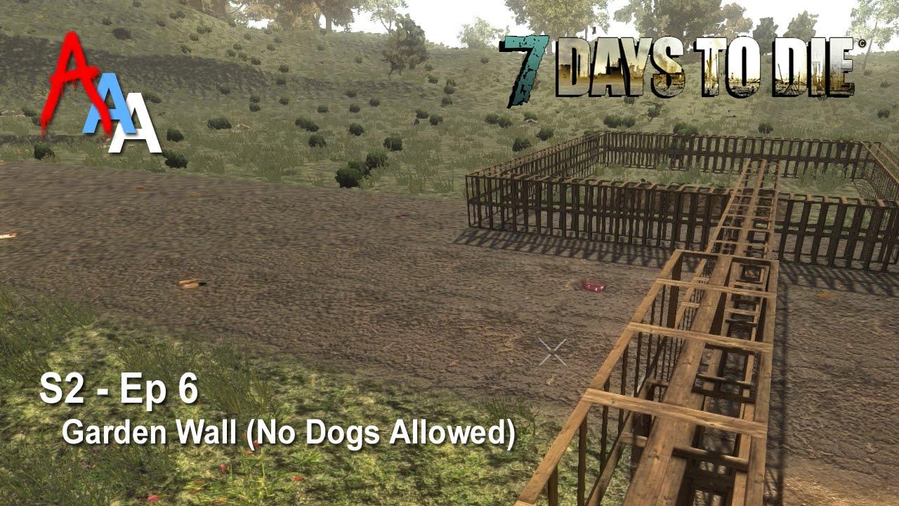 7 days to die alpha 11 s2 episode 6 garden wall no for Gardening 7 days to die