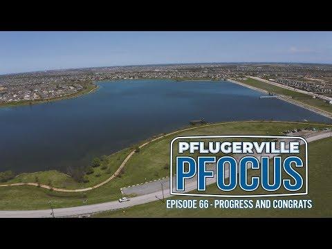 Pflugerville Pfocus #66 - Progress and Congrats