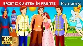 BĂIEȚII CU STEA ÎN FRUNTE   Povesti pentru copii   Romanian Fairy Tales
