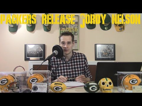 PACKERS RELEASE JORDY NELSON!!! WHY GOD WHYYYYY??? & SIGN JIMMY GRAHAM