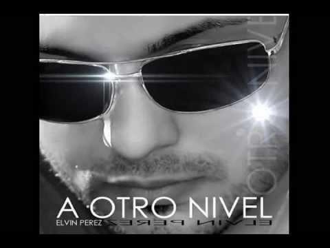 A Otro Nivel - Elvin Pérez