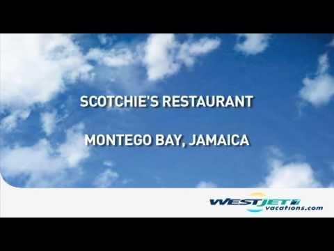 Scotchie's Restaurant, Montego Bay, Jamaica | WestJet Vacations