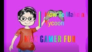 How To Make a Tycoon | Roblox Studio | MaxGamerFun