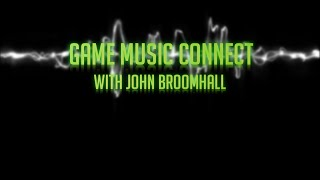 Game Audio Hour Special - Game Music Connect with John Broomhall Thumbnail