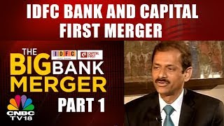 IDFC Bank And Capital First Merger || THE BIG BANK MERGER (SEG 1) || CNBC TV18