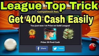 [2018]🎱 8 ball pool - League Top Trick / get 400 Cash Easily/100% working