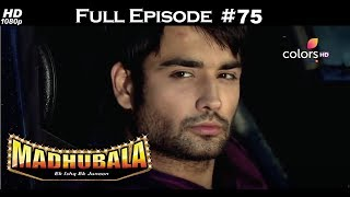 Madhubala - Full Episode 75 - With English Subtitles