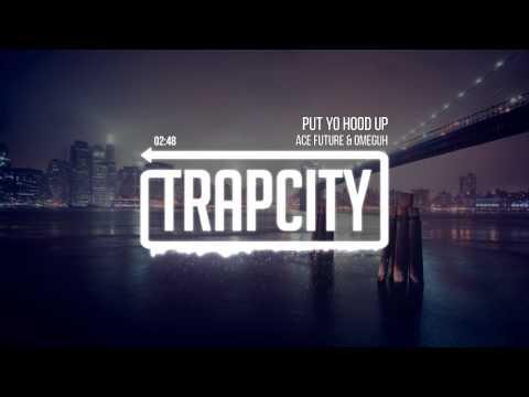 Ace Future & Omeguh - Put Yo Hood Up