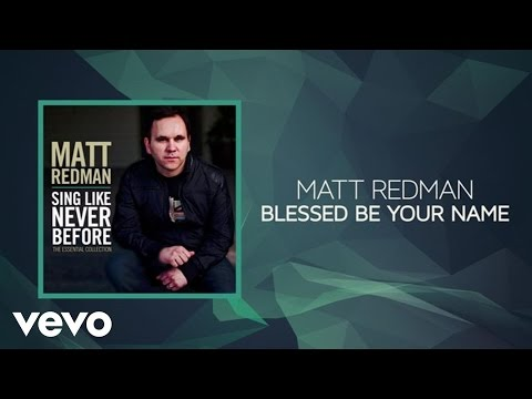 Matt Redman - Blessed Be Your Name (Lyrics And Chords)
