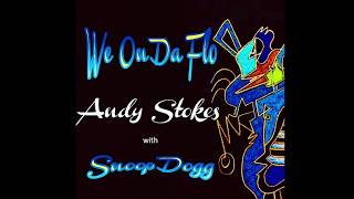 ( We On Da Flo) Andy Stokes ~ feat Snoop Dogg